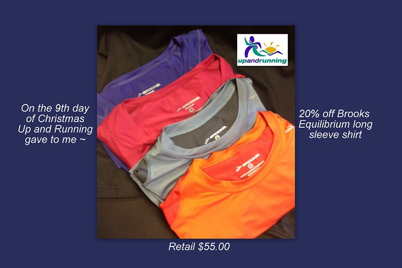 On the 9th day of Christmas Up and Running gave to me ~ 20% off Brooks Equilibrium long sleeve shirt (Retail $55.00)